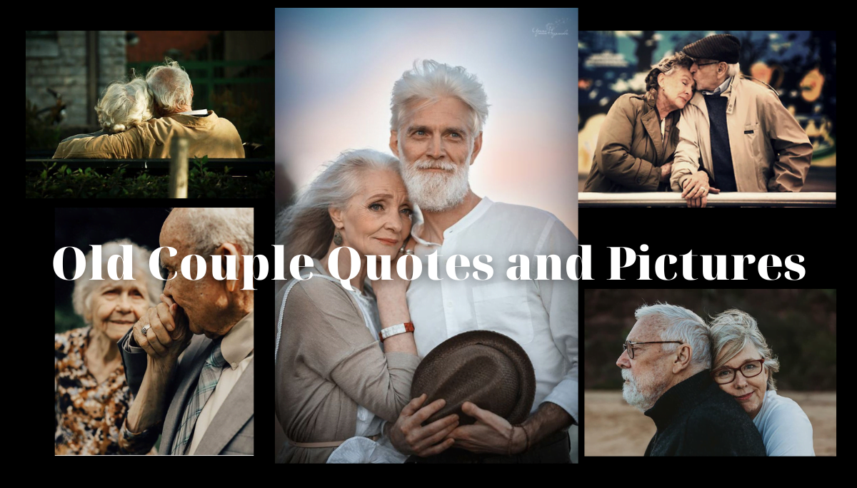 Old Couple Quotes - Love Quotes For Older Couples