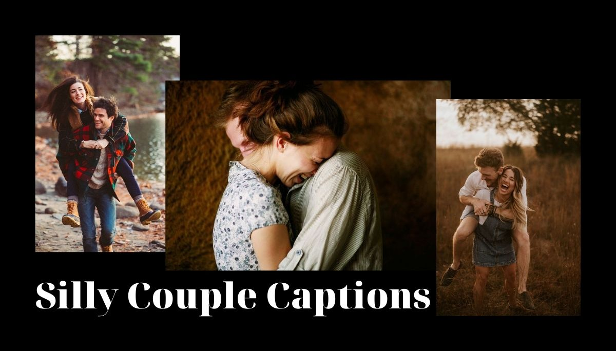 Silly Couple Captions For Instagram Pictures