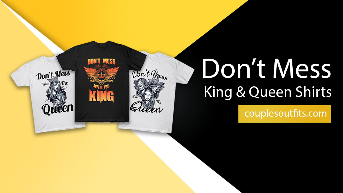 Don't Mess king and queen shirts banner