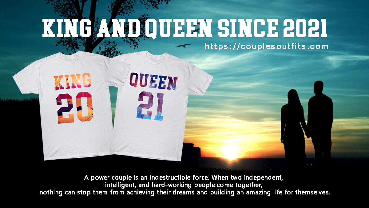 king and queen couple together since 2021 Shirts
